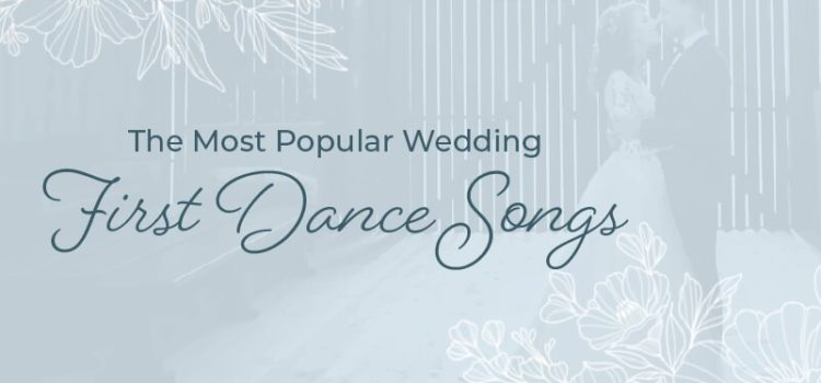The Most Popular Wedding First Dance Songs